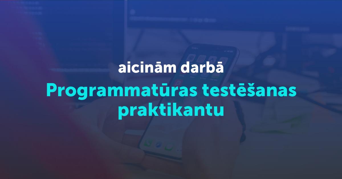Programmatūras testēšanas praktikants (Ventspils)